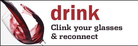 drink - clink your glasses & reconnect