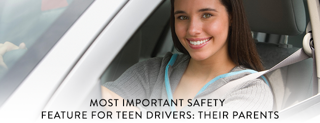 Most Important Safety Feature for Teen Drivers: Their Parents